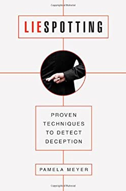 Liespotting: Proven Techniques to Detect Deception 9780312601874