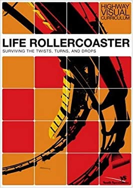 Life Rollercoaster: Surviving the Twists, Turns, and Drops [With Leader's Guide]
