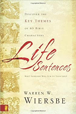 Life Sentences: Discover the Key Themes of 63 Bible Characters 9780310272823