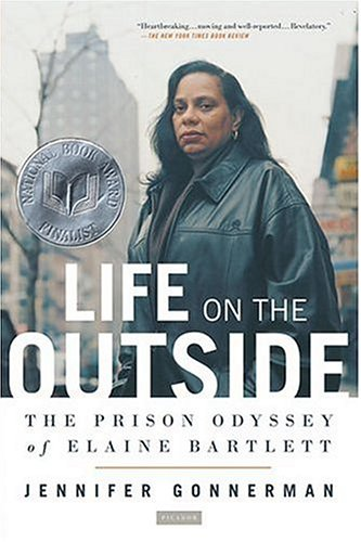Life on the Outside: The Prison Odyssey of Elaine Bartlett 9780312424572