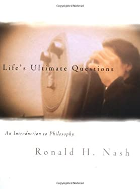 Life's Ultimate Questions: An Introduction to Philosophy 9780310223641