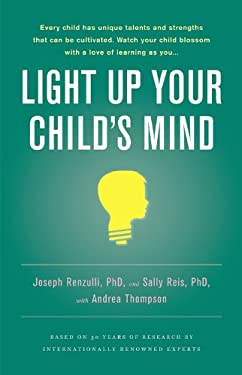 Light Up Your Child's Mind: Finding a Unique Pathway to Happiness and Success 9780316003988
