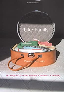 Like Family: Growing Up in Other People's Houses 9780316597425