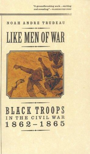 Like Men of War: Black Troops in the Civil War 1862-1865 9780316853446