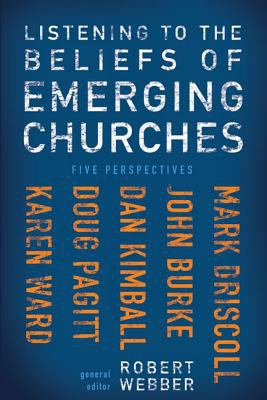 Listening to the Beliefs of Emerging Churches: Five Perspectives 9780310271352