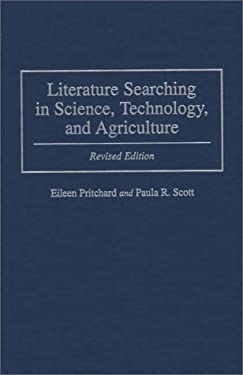 Literature Searching in Science, Technology, and Agriculture: Revised Edition 9780313262128