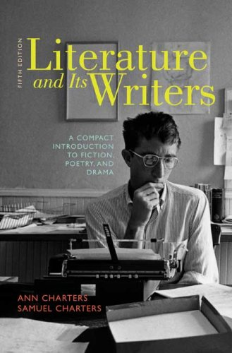 Literature and Its Writers: A Compact Introduction to Fiction, Poetry, and Drama 9780312556419