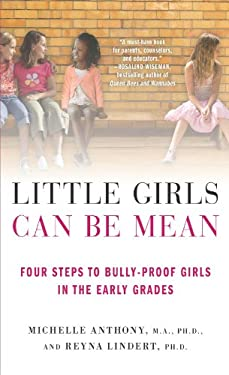 Little Girls Can Be Mean: Four Steps to Bully-Proof Girls in the Early Grades 9780312615529