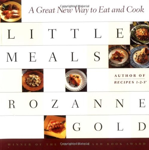 Little Meals: A Great New Way to Eat and Cook 9780316310130