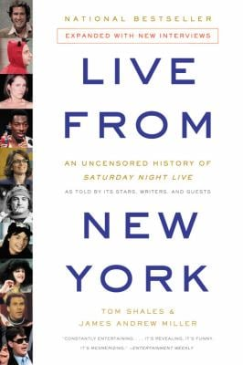 Live from New York: An Uncensored History of Saturday Night Live 9780316735650