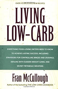 Living Low-Carb: The Complete Guide to Long-Term Low-Carb Dieting 9780316557689