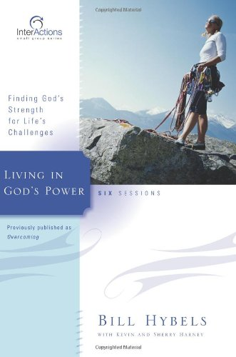 Living in God's Power: Finding God's Strength for Life's Challenges 9780310266068