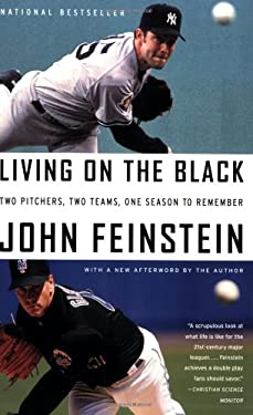 Living on the Black: Two Pitchers, Two Teams, One Season to Remember 9780316113922