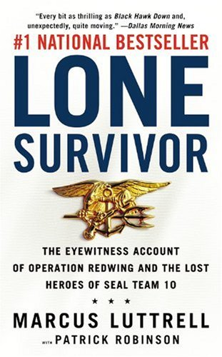 Lone Survivor: The Eyewitness Account of Operation Redwing and the Lost Heroes of Seal Team 10 9780316044691