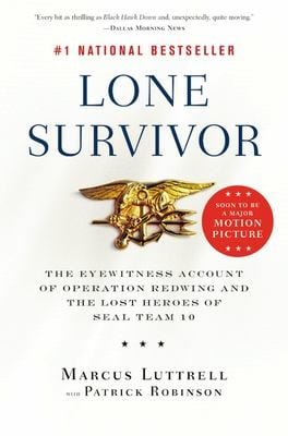 Lone Survivor: The Eyewitness Account of Operation Redwing and the Lost Heroes of SEAL Team 10 9780316067607