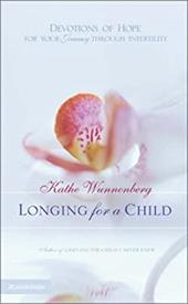 Longing for a Child: Devotions of Hope for Your Journey Through Infertility 892980