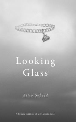 Looking Glass: A Special Edition of the Lovely Bones 9780316081085