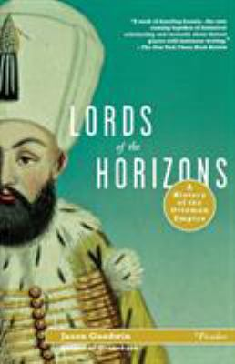 Lords of the Horizons: A History of the Ottoman Empire 9780312420666