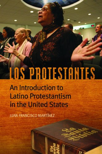 Los Protestantes: An Introduction to Latino Protestantism in the United States 9780313393136