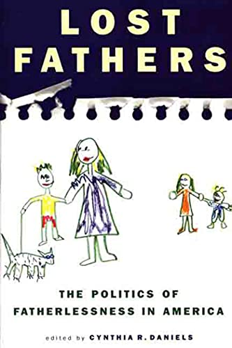 Lost Fathers: The Politics of Fatherlessness in America 9780312224714
