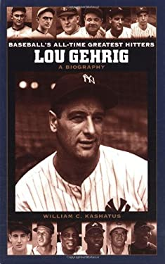 Lou Gehrig: A Biography 9780313328664