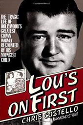 Lou's on First: The Tragic Life of Hollywood's Greatest Clown Warmly Recounted by His Youngest Child 942777