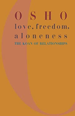 Love, Freedom, and Aloneness: The Koan of Relationships 9780312291624
