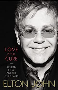 Love Is the Cure: On Life, Loss, and the End of AIDS 9780316219907