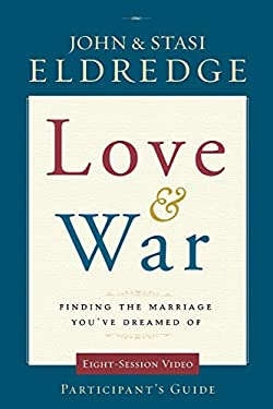 Love & War: Finding the Marriage You've Dreamed of 9780310329213