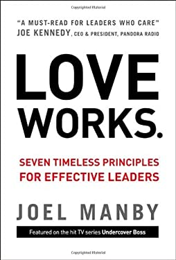 Love Works: Seven Timeless Principles for Effective Leaders 9780310335672