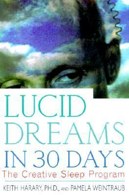 Lucid Dreams in 30 Days, Second Edition: The Creative Sleep Program 9780312199883