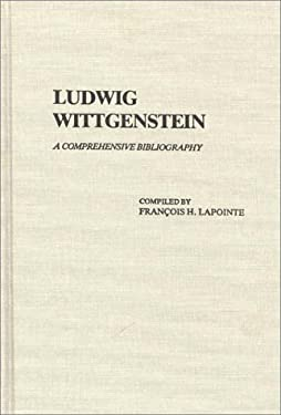 Ludwig Wittgenstein: A Comprehensive Bibliography 9780313221279