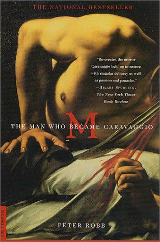 M: The Man Who Became Caravaggio 9780312274740