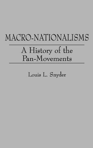 Macro-Nationalisms: A History of the Pan-Movements