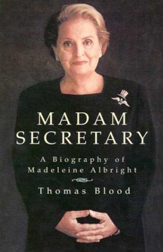 Madam Secretary: A Biography of Madeleine Albright 9780312304690
