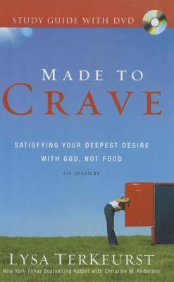 Made to Crave Study Guide: Satisfying Your Deepest Desire with God, Not Food: Six Sessions [With DVD] 9780310687566