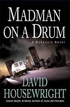 Madman on a Drum: A McKenzie Novel 9780312370817