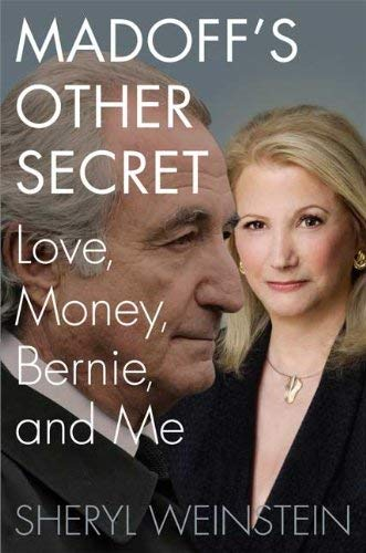 Madoff's Other Secret: Love, Money, Bernie, and Me 9780312618377