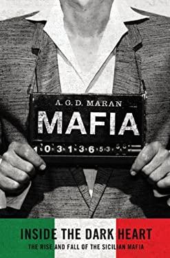 Mafia: Inside the Dark Heart 9780312646585