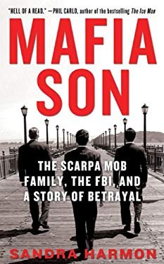 Mafia Son: The Scarpa Mob Family, the FBI, and a Story of Betrayal 9780312547011