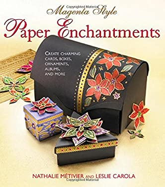Magenta Style Paper Enchantments: Create Charming Cards, Boxes, Ornaments, Albums, and More 9780312627980