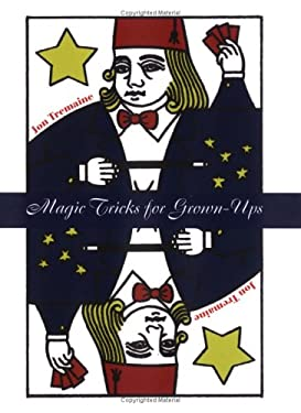 Magic Tricks for Grownups 9780312349400