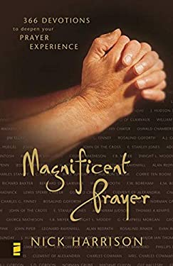 Magnificent Prayer: 366 Devotions to Deepen Your Prayer Experience