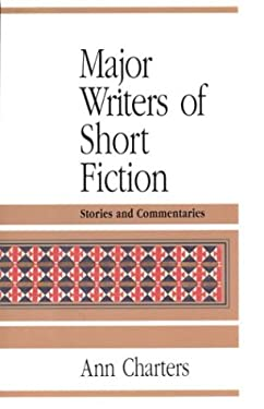 Major Writers of Short Fiction: Stories and Commentaries 9780312079444