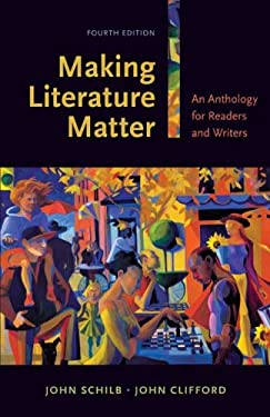 Making Literature Matter: An Anthology for Readers and Writers 9780312474911