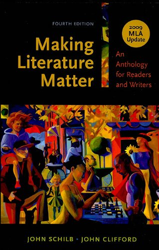 Making Literature Matter: An Anthology for Readers and Writers: 2009 MLA Update 9780312677305