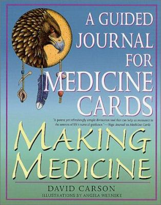 Making Medicine: A Guided Journal for Medicine Cards 9780312287399