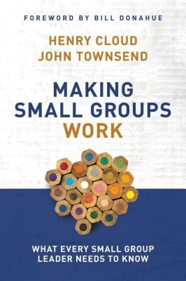 Making Small Groups Work: What Every Small Group Leader Needs to Know 9780310250289