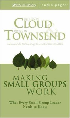 Making Small Groups Work: What Every Small Group Leader Needs to Know 9780310255123