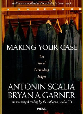 Making Your Case: The Art of Persuading Judges 9780314242167